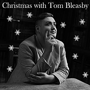 Christmas with Tom Bleasby