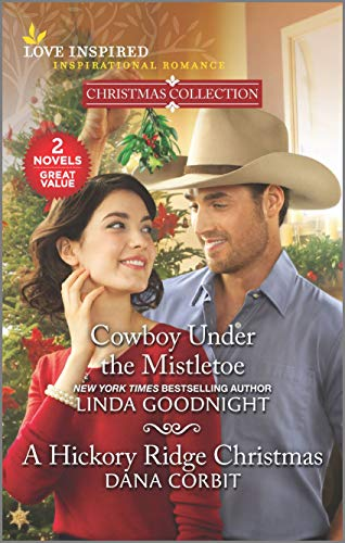 Compare Textbook Prices for Cowboy Under the Mistletoe & A Hickory Ridge Christmas Love Inspired; Inspirational Romance Reissue Edition ISBN 9781335284938 by Goodnight, Linda,Corbit, Dana