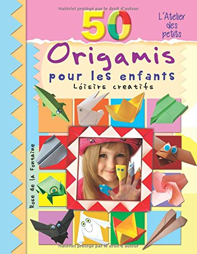 50 Origamis pour les enfants: Loisirs creatifs