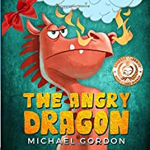 The Angry Dragon: (Childrens books about Anger, Picture Books, Preschool Books, Ages 3 5, Baby Books, Kids Books, Kindergarten Books) (Emotions & Feelings)