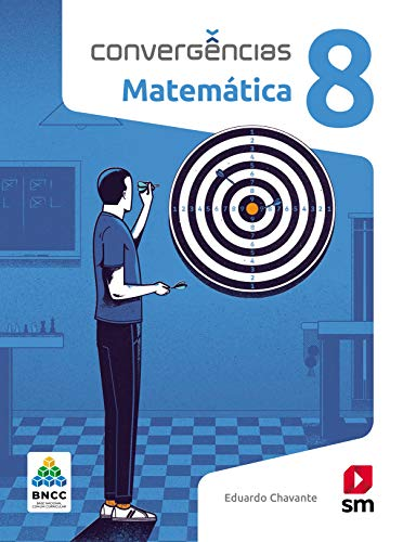 Convergências Matematica 8º Ano Ed 2019 - Bncc