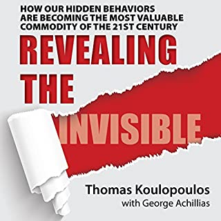 Revealing the Invisible: How Our Hidden Behaviors Are Becoming the Most Valuable Commodity of the 21st Century audiobook cover art