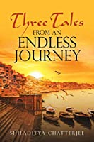 Three Tales from an Endless Journey