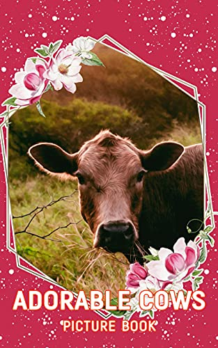 Adorable Cows Picture Book: A Full-Color HD Pics Album Gift for Alzheimer s Patients and Seniors with Dementia (Picture Books)