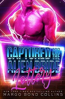 Captured for the Alien Bride Lottery: A Sci Fi Alien Romance (Khanavai Warrior Bride Games Book 2) by [Margo Bond Collins]
