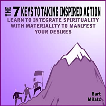 The 7 Keys to Taking Inspired Action