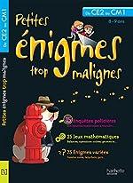 Petites énigmes trop malignes - Du CE2 au CM1 - Cahier de vacances d'Eric Berger