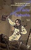 El doctor Frankenstein (Para descubrir a los clásicos)