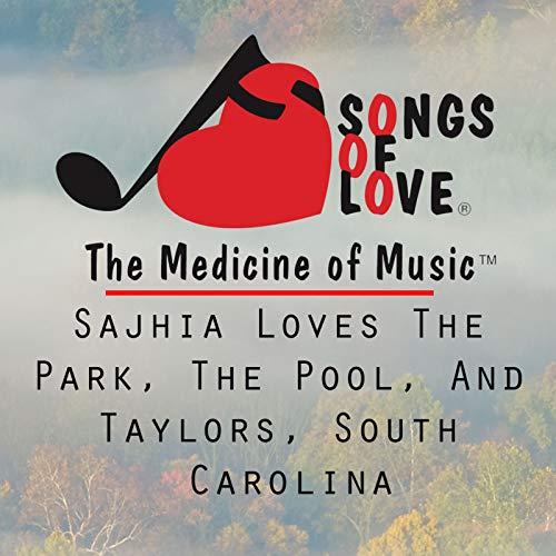 Sajhia Loves the Park, the Pool, and Taylors, South Carolina