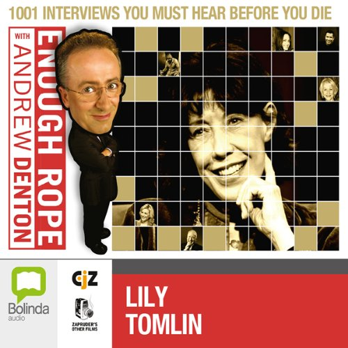 Enough Rope with Andrew Denton: Lily Tomlin audiobook cover art