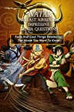 Avatar the Last Airbender Impressive Trivia Questions: Facts And Cool Things Related to The Movie You Want To Know: Avatar Quiz Quiz Book (English Edition)
