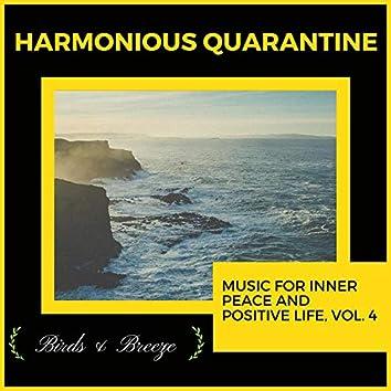 Harmonious Quarantine - Music For Inner Peace And Positive Life, Vol. 4