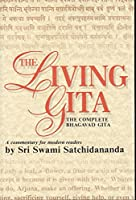 The Living Gita: The Complete Bhagavad Gita : A Commentary for Modern Readers