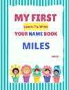 My First Learn-To-Write Your Name Book: Miles