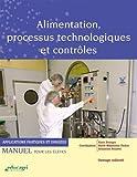 Alimentation, processus technologiques et contrôles - Applications pratiques et dirigées : Manuel pour les élèves