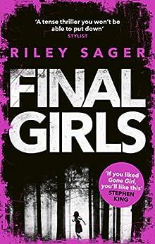 Final Girls: Three Girls. Three Tragedies. One Unthinkable Secret by [Riley Sager]