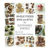 Whole Foods Bars and Bites For Sustainable Energy 1539343634 Book Cover