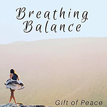 Breathing Balance - Gift of Peace, Calm Your Anger, Dose of Relaxation, Learn the Art of Relaxation