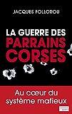 La guerre des parrains corses (EnQuête) - Format Kindle - 9782081296268 - 6,99 €