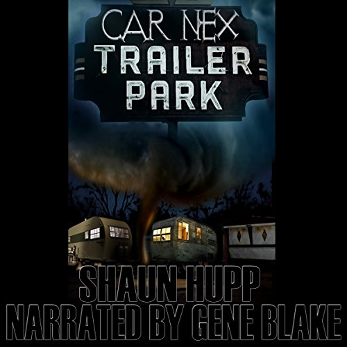 Car Nex: Trailer Park     The Car Nex Story Series, Book 4              By:                                                                                                                                 Shaun Hupp                               Narrated by:                                                                                                                                 Gene Blake                      Length: 1 hr and 10 mins     Not rated yet     Overall 0.0