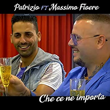 Che ce ne importa (feat. Massimo Fiore)