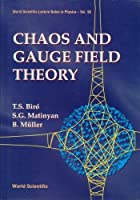 Chaos and Gauge Field Theory (World Scientific Lecture Notes in Physics)