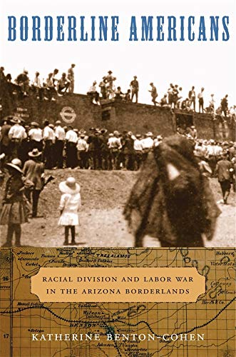 Borderline Americans: Racial Division and Labor War in...