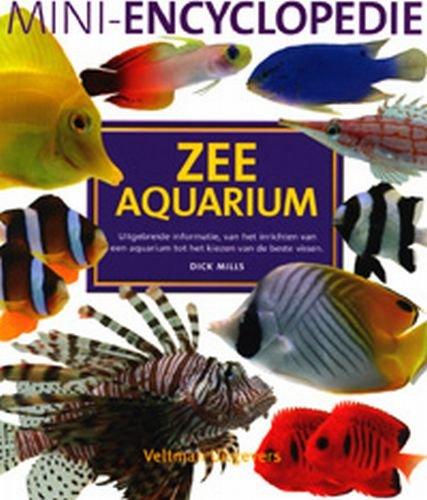 Mini-encyclopedie zee aquarium: uitgebreide informatie, van het inrichten van een aquarium tot het kiezen van de beste vissen