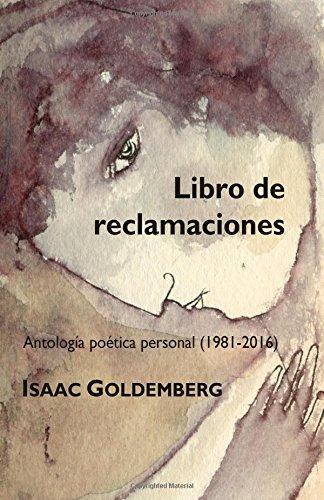 Libro de reclamaciones: Antología poética personal (1981-2016)