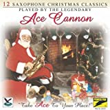 12 Saxophone Christmas Cla by Ace Cannon