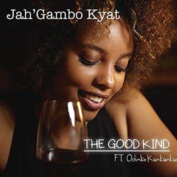 The Good Kind (feat. Odinko Kankankan)
