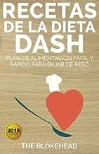 Recetas de la dieta Dash: plan de alimentación fácil y rápido para bajar de peso (Spanish Edition)