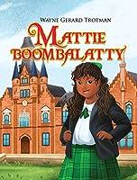 Mattie Boombalatty (Wayne Gerard Trotman's Rhyming Stories)