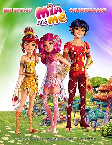 Mia and Me: THE BEST OF: Coloring Book: Over 50 selected, high-quality illustrations for children