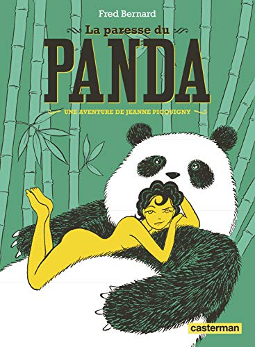 Une aventure de Jeanne Picquigny : La paresse du panda