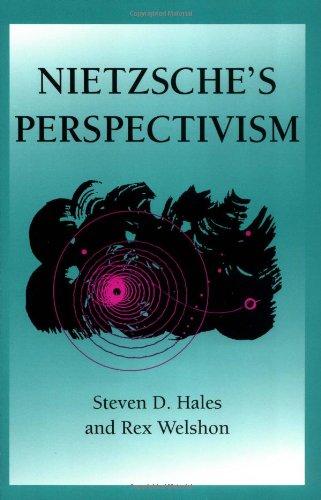 Nietzsche's Perspectivism (International Nietzsche Studies)