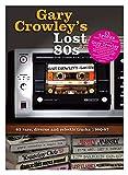 Gary Crowley'S Lost 80s (4cd Media Book)