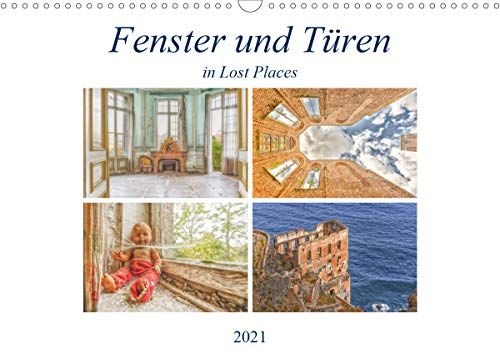 Fenster und Türen in Lost PlacesCH-Version (Wandkalender 2021 DIN A3 quer)