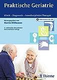 Praktische Geriatrie: Klinik - Diagnostik - Interdisziplinäre Therapie