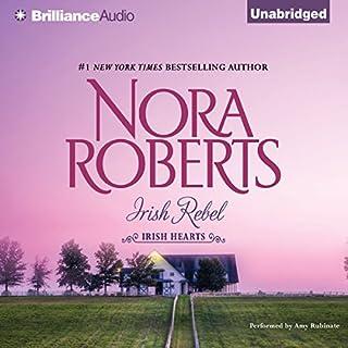 Irish Rebel     Irish Hearts, Book 3              Autor:                                                                                                                                 Nora Roberts                               Sprecher:                                                                                                                                 Amy Rubinate                      Spieldauer: 5 Std. und 54 Min.     Noch nicht bewertet     Gesamt 0,0
