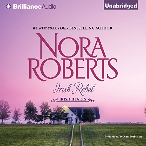 Irish Rebel     Irish Hearts, Book 3              By:                                                                                                                                 Nora Roberts                               Narrated by:                                                                                                                                 Amy Rubinate                      Length: 5 hrs and 54 mins     4 ratings     Overall 5.0