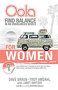 Oola for Women: Find Balance in an Unbalanced World-How to Balance the 7 Key Areas of Life by [Troy Amdahl, Dave Braun]