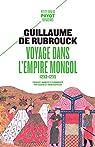 Voyage dans l'empire Mongol: 1253-1255 par Rubrouck
