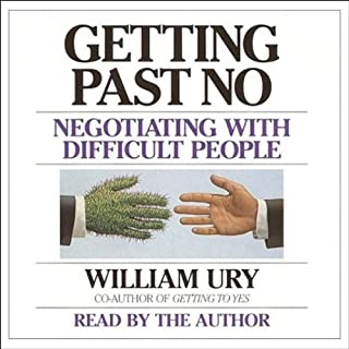 Getting Past No     Negotiating in Difficult Situations              Written by:                                                                                                                                 William Ury                               Narrated by:                                                                                                                                 William Ury                      Length: 2 hrs and 6 mins     10 ratings     Overall 3.8
