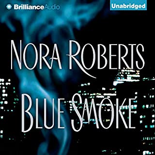 Blue Smoke                   By:                                                                                                                                 Nora Roberts                               Narrated by:                                                                                                                                 Joyce Bean                      Length: 15 hrs and 53 mins     56 ratings     Overall 4.5