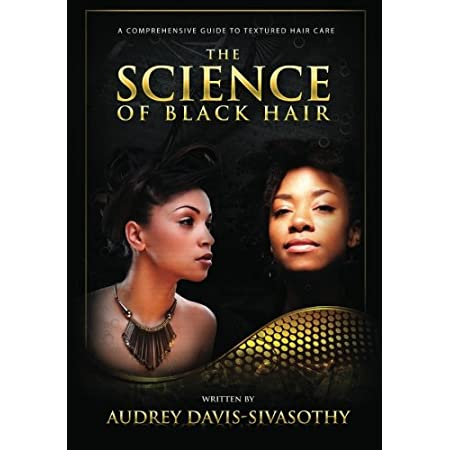Beauty Shopping The Science of Black Hair: A Comprehensive Guide to Textured Hair Care