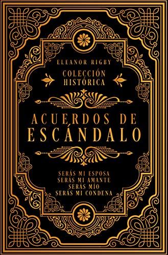 Acuerdos de Escándalo: Una saga romántica histórica con toques de humor y contenido erótico