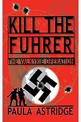 Kill The Fuhrer Kindle Edition