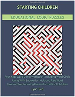 Starting Children Educational Logic Puzzles: First Kids Word Game Workbook Including Word Circle Along With Sudoku for Kid...