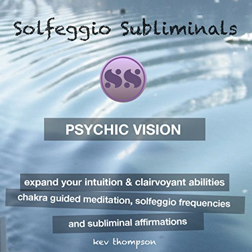 Psychic Vision, Expand Your Intuition & Clairvoyant Abilities audiobook cover art